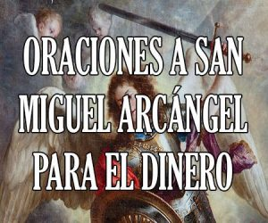 Oraciones a San Miguel Arcágenl por el dinero