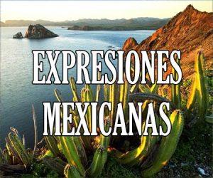 Expresiones Mexicanas