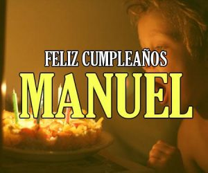 Feliz Cumpleaños Manuel