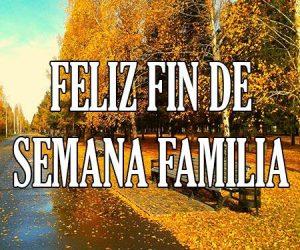Feliz Fin de Semana Familia