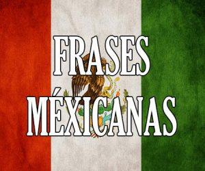 Frases Méxicanas