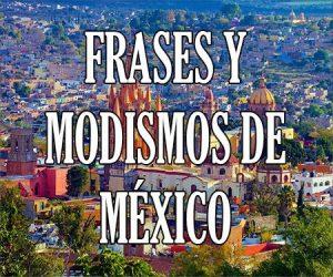 Frases y Modismos de Mexico