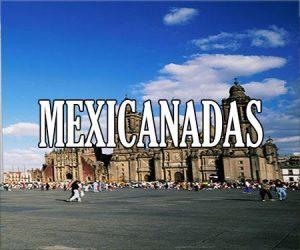 Mexicanadas