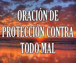oración de Protección Contra Todo Mal