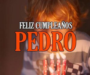 Feliz Cumpleaños Pedro