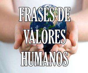 Frases de Valores Humanos