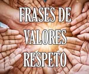 Frases de Valores y Respeto