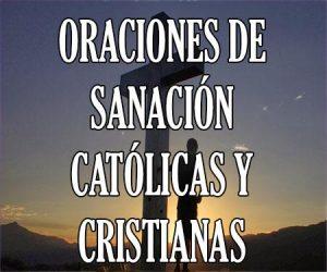 Oraciones de Sanacion Catolicas y Cristianas