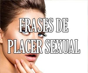 Frases de Placer Sexual