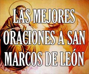Las Mejores Oraciones a San Marcos de Leon