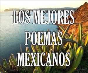 Los Mejores Poemas Mexicanos