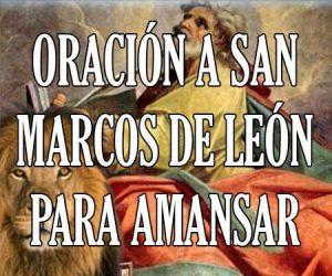 Oracion a San Marcos de Leon para Amansar