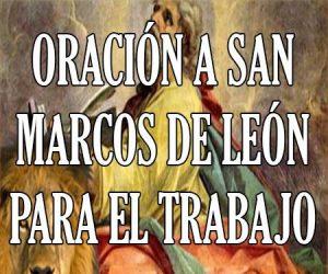 Oracion a San Marcos de Leon para el Trabajo