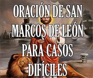 Oracion a San Marcos de Leon para Casos Dificiles