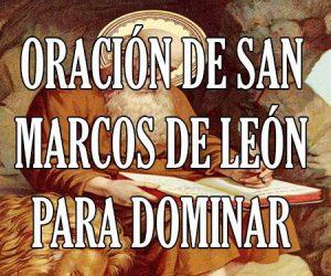 Oracion a San Marcos de Leon para Dominar