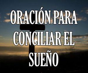 Oracion para Conciliar el Sueño