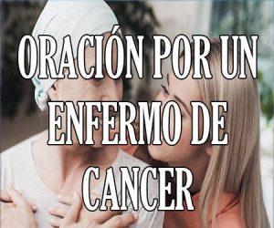 Oracion por un Enfermo de Cancer
