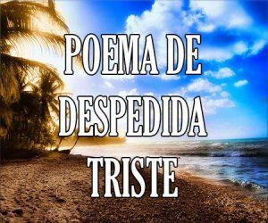 Poema de Despedida Triste