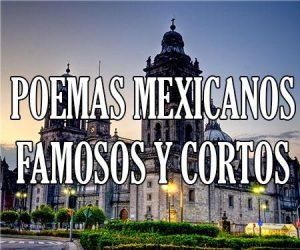 Poemas Mexicanos Famosos y Cortos