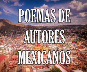 Poemas de Autores Mexicanos