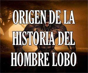 Origen de la Historia del Hombre Lobo