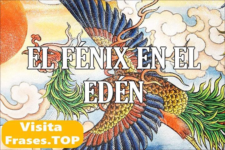 El Fénix en el Edén