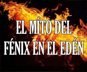 El Mito del Fenix en el Edén