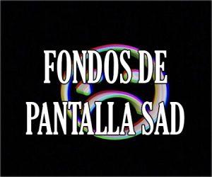 Fondos de Pantalla Sad