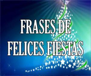 Frases de Felices Fiestas