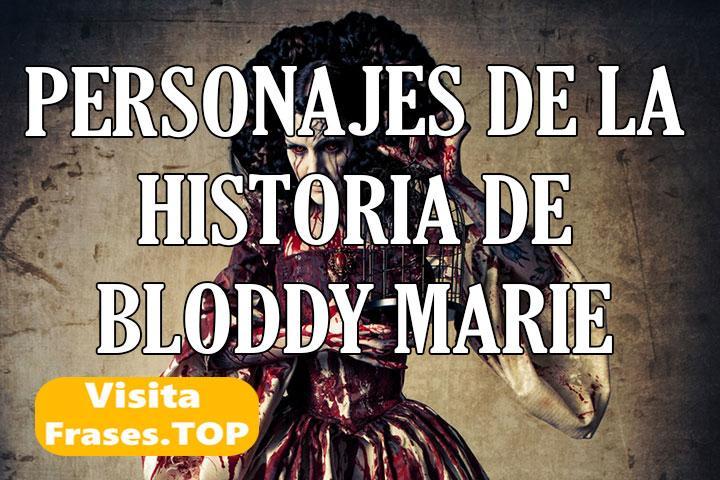 Personajes de la historia de Bloody Marie