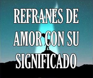 Refranes de Amor con su Significado
