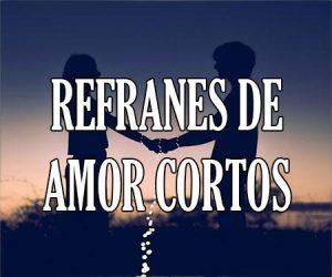 Refranes de Amor Cortos