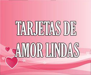 Tarjetas de Amor Lindas