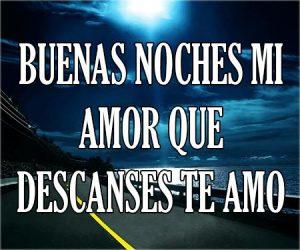 Buenas Noches Mi Amor que Descanses Te Amo