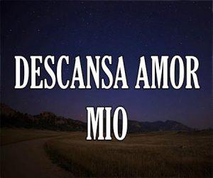 Descansa Amor Mio