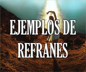 Ejemplos de Refranes
