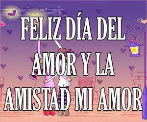 Feliz Dia del Amor y la Amistad Mi Amor