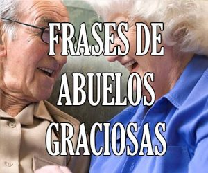 Frases de Abuelos Graciosas
