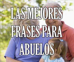 Las Mejores Frases para Abuelos