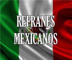 Refranes Mexicanos