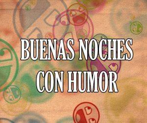 Buenas Noches con Humor