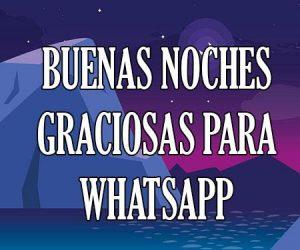 Buenas Noches Graciosas para WhatsApp