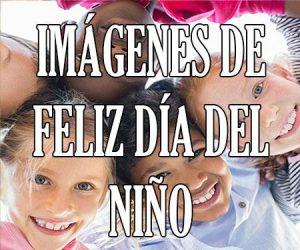 Imagenes de Feliz Dia del Niño