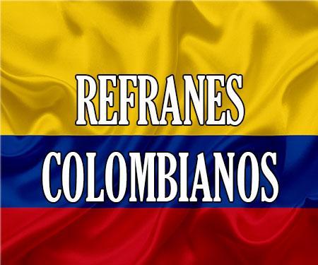 Refranes Colombianos Dichos Colombianos Populares