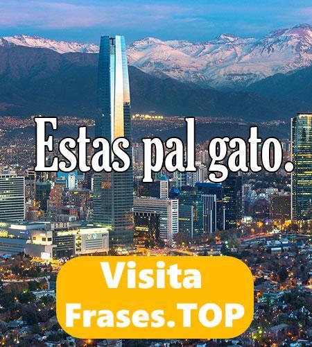 Frases Originales Chilenas
