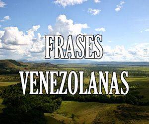Frases Venezolanas