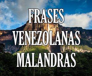 Frases Venezolanas Malandras