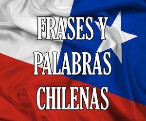Frases y Palabras Chilenas