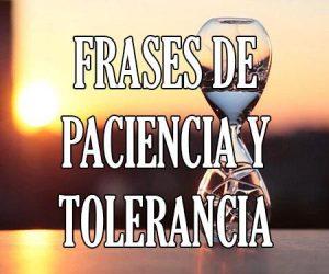 Frases de Paciencia y Tolerancia