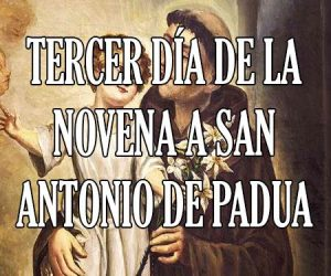 Tercer Dia de la Novena a San Antonio de Padua